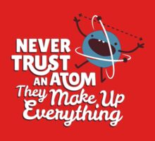 Never trust an atom by TomBarker51