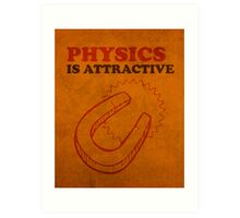 Physics is Attractive Magnet Pun Humor Poster Art Print