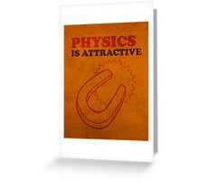 Physics is Attractive Magnet Pun Humor Poster Greeting Card