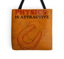 Physics is Attractive Magnet Pun Humor Poster Tote Bag