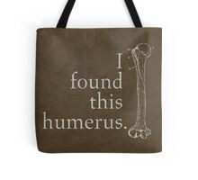 I Found This Humerus Humor Pun Medical Science Poster Tote Bag