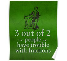 Fractions Math Humor Pun Nerd Poster Poster