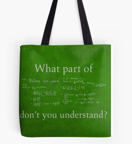 What Part Don't You Understand Math Humor Nerd Geek Poster Tote Bag