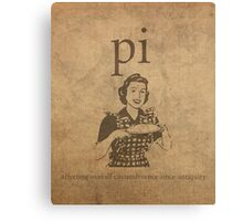 Pi Affects Overall Circumference Humor Pun Math Nerd Poster Canvas Print