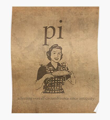 Pi Affects Overall Circumference Humor Pun Math Nerd Poster Poster