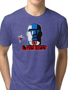 i, robot Tri-blend T-Shirt