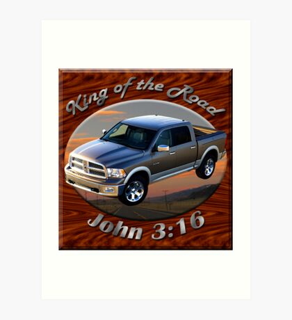 Dodge Ram Truck King of the Road Art Print