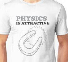 Physics is Attractive Magnet Pun Humor Shirt Unisex T-Shirt