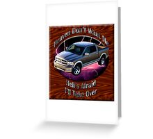 Dodge Ram Truck Heaven Don't Want Me Greeting Card