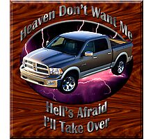 Dodge Ram Truck Heaven Don't Want Me Photographic Print