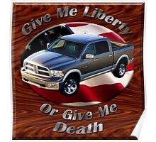 Dodge Ram Truck Give Me Liberty Poster