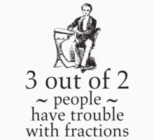 Problems with Factions Math Nerdy Humor Shirt by scienceispun
