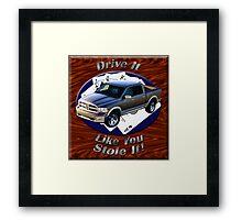 Dodge Ram Truck Drive It Like You Stole It Framed Print