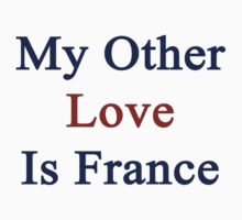 My Other Love Is France by supernova23