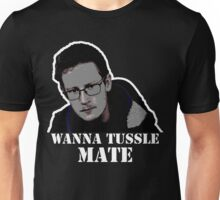 wanna tussle? Unisex T-Shirt