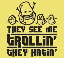 They see  me trollin', they hatin' Kids Tee
