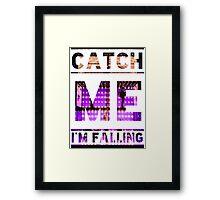 Catch Me I'm Falling Framed Print