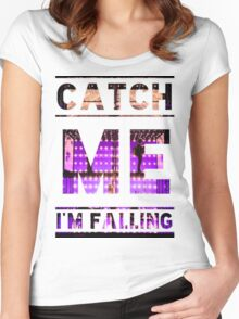 Catch Me I'm Falling Women's Fitted Scoop T-Shirt