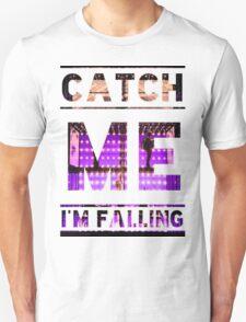 Catch Me I'm Falling Unisex T-Shirt