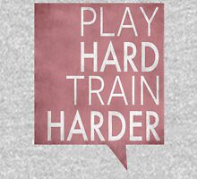 Play hard, train harder Womens Fitted T-Shirt