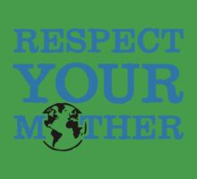 Respect your mother earth Kids Clothes