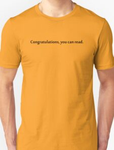 Congratulations, you can read Unisex T-Shirt