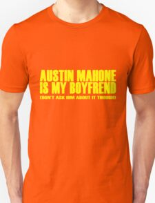 Austin Mahone Is My Boyfriend (Don't Ask Him About It Though) US Pop Sexy Teen Singer funny nerd geek geeky T-Shirt