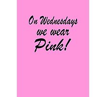 Pink - 'Mean Girls' inspired design Photographic Print