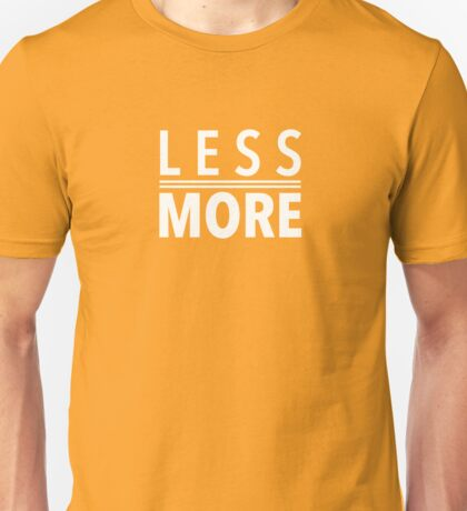 Less Is More White Mies Van Der Rohe Architecture Tshirt Unisex T-Shirt