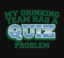 My drinking team has a QUIZ problem funny Pub quiz pun One Piece - Short Sleeve