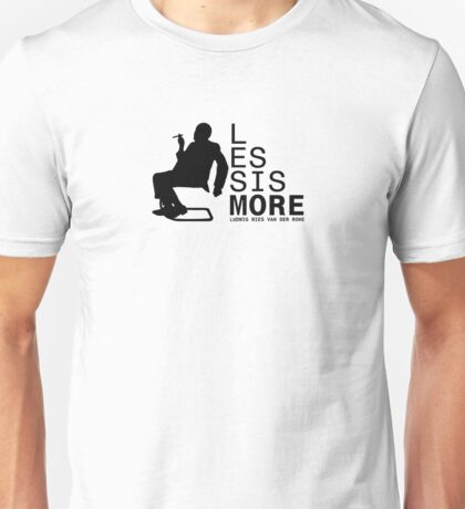 Less Is More Silhouette Mies Van Der Rohe Architecture Tshirt Unisex T-Shirt