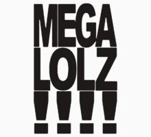 mega lolz by aamazed