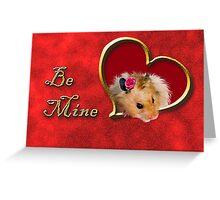 Be Mine Hamster Greeting Card