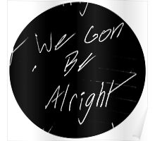We Gon Be Alright Poster