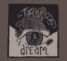 So Take This and Dream by vampyremuffin