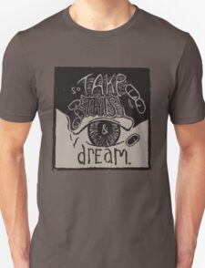 So Take This and Dream T-Shirt