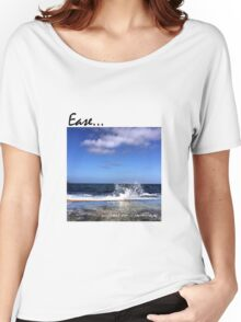 Ease... Women's Relaxed Fit T-Shirt