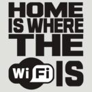 Home Is Where The Wifi Is by LANG BUNKA
