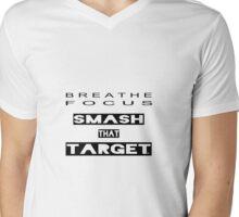 breathe -  focus - smash that target! Mens V-Neck T-Shirt