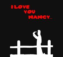 I Love You Nancy  T-Shirt