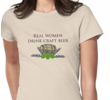 Real women drink craft beer                      Womens Fitted T-Shirt