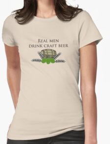 Real men drink craft beer Womens Fitted T-Shirt
