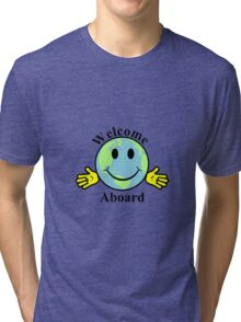 Welcome aboard Tri-blend T-Shirt