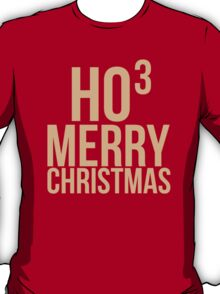 HO³ , Merry Christmas! T-Shirt