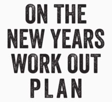 On The New Years Workout Plan by Fitspire Apparel