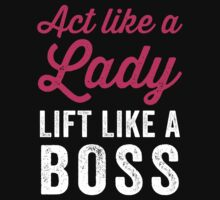 Act Like A Lady Lift Like A Boss (White) by Fitspire Apparel