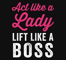 Act Like A Lady Lift Like A Boss (White) T-Shirt