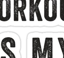 Your Workout Is My Warmup (Black) Sticker