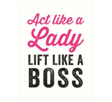 Act Like A Lady Lift Like A Boss (Black) Art Print