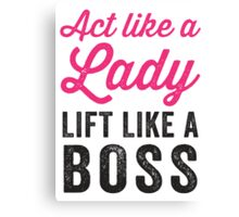 Act Like A Lady Lift Like A Boss (Black) Canvas Print